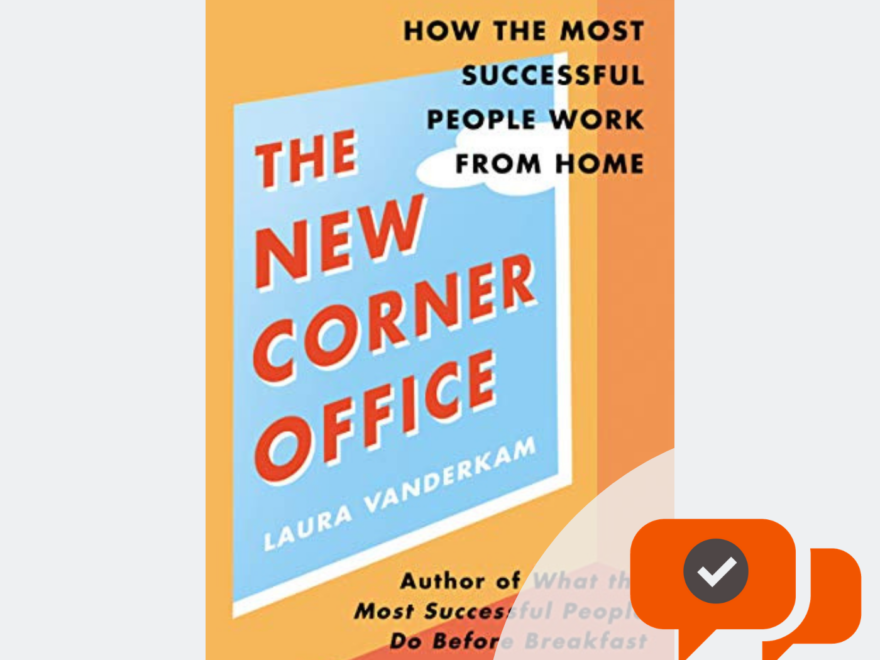 The New Corner Office by Laura Vanderkam - Productivity Book Group