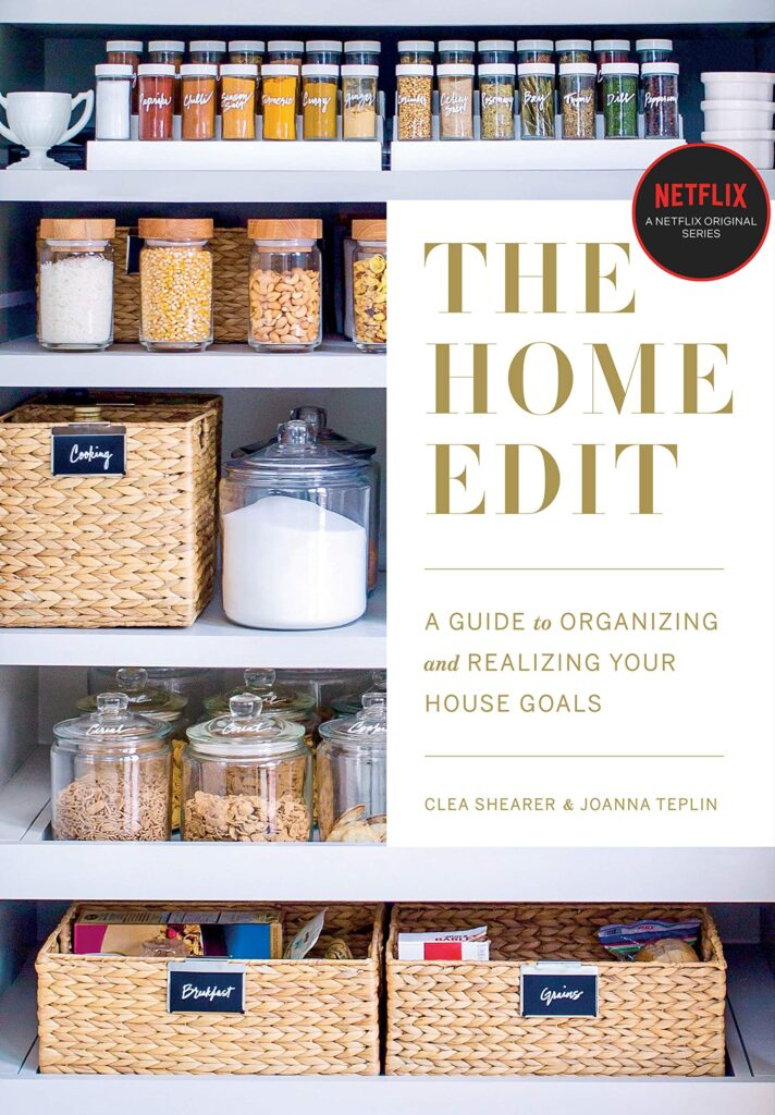 The Home Edit A Guide to Organizing and Realizing Your House Goals by Clea Shearer and Joanna Teplin